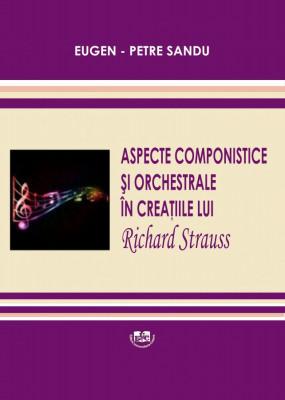 Aspecte componistice si orchestrale in creatia lui Richard Strauss