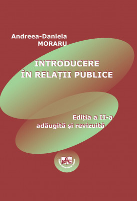 INTRODUCERE ÎN RELAȚII PUBLICE Ediția a II-a adaugită și revizuită
