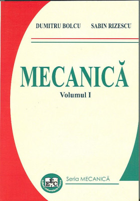 Mecanica. Volumul I