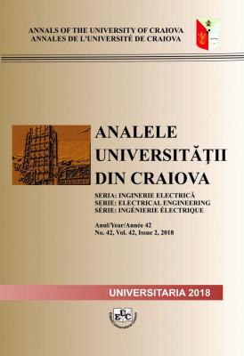 ANALELE UNIVERSITĂȚII DIN CRAIOVA, SERIA INGINERIE ELECTRICĂ, Anul/Year/Année 42 No. 42, Vol. 42, Issue 2, 2018