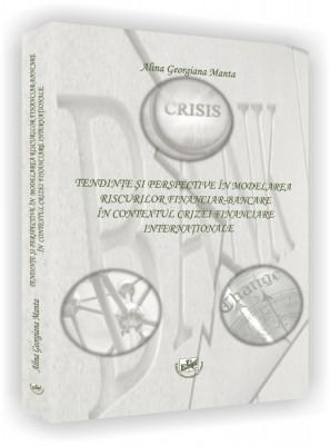 Tendinte si perspective in modelarea riscurilor financiar-bancare in contextul crizei financiare internationale