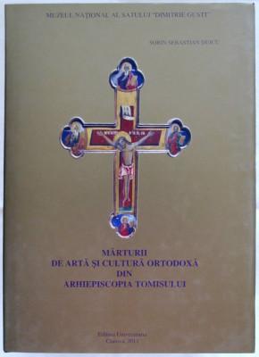 Marturii de arta si cultura ortodoxa din Arhiepiscopia Tomisului