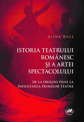 ISTORIA TEATRULUI ROMÂNESC  ŞI A ARTEI SPECTACOLULUI