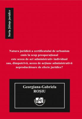 Natura juridică a certificatului de urbanism emis în scop preoperațional