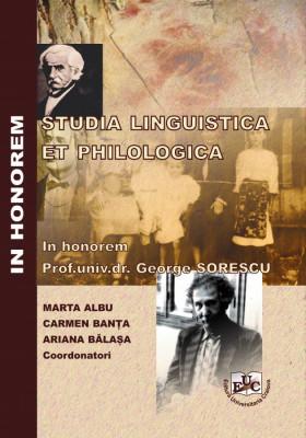 STUDIA LINGUISTICA ET PHILOLOGICA IN HONOREM Prof.univ.dr. GEORGE SORESCU