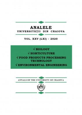 ANALELE UNIVERSITĂŢII DIN CRAIOVA SERIA BIOLOGIE, HORTICULTURĂ, TEHNOLOGIA PRELUCRĂRIIPRODUSELOR AGRICOLE, INGINERIA MEDIULUI VOL. XXIV (LXI) – 2020