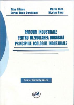 Parcuri industriale pentru dezvoltarea durabila. Principiile ecologiei industriale