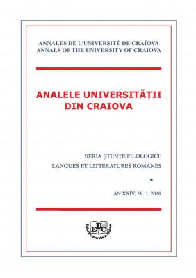 ANALELE UNIVERSITĂŢII DIN CRAIOVA SERIA ŞTIINŢE FILOLOGICE LANGUES ET LITTÉRATURES ROMANES AN XXIV, Nr. 1, 2020