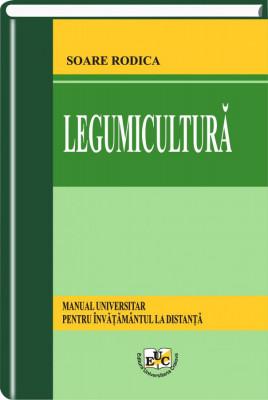 Legumicultura. Manual universitar pentru invatamantul la distanta