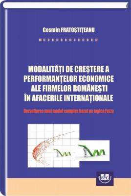 Modalitati de crestere a performantelor economice ale firmelor romanesti in afacerile internationale