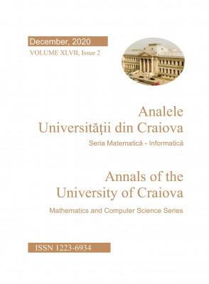 Analele Universitatii din Craiva, Seria Matematica-Informatica, Vol. XLVII, nr. 2, Decembrie 2020