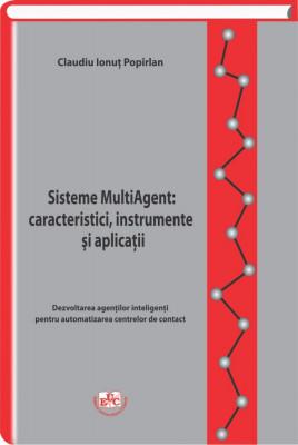 Sisteme MultiAgent: caracteristici, instrumente si aplicatii