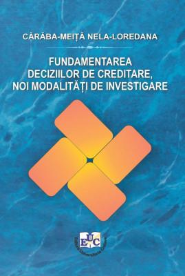 Fundamentarea deciziilor de creditare, noi modalități de investigare