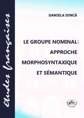 Le groupe nominal : approche morphosyntaxique et semantique