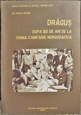 Dragus dupa 80 de ani de la prima campanie monografica. Vol. I