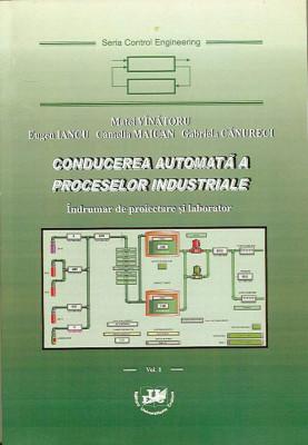 Conducerea automata a proceselor industriale. Indrumar de proiectare si laborator