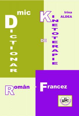 MIC DICŢIONAR DE KINETOTERAPIE ROMÂN-FRANCEZ
