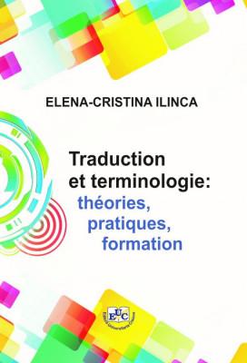 Traduction et terminologie : théories, pratiques, formation
