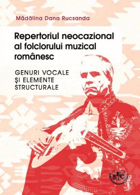 REPERTORIUL NEOCAZIONAL AL FOLCLORULUI MUZICAL ROMÂNESC - GENURI VOCALE ŞI ELEMENTE STRUCTURALE