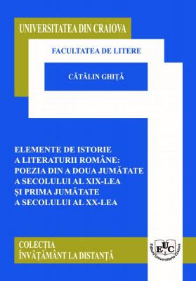 ELEMENTE DE ISTORIE A LITERATURII ROMÂNE: POEZIA DIN A DOUA JUMĂTATE A SECOLULUI AL XIX-LEA ȘI PRIMA JUMĂTATE A SECOLULUI AL XX-LEA