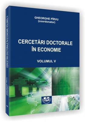 Cercetari doctorale in economie. Vol. V