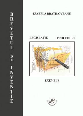 BREVETUL DE INVENTIE. LEGISLATIE PROCEDURI EXEMPLE