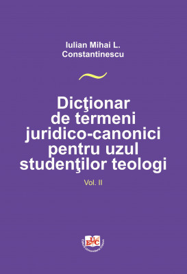 DICTIONARY OF LEGAL-CANONICAL TERMS FOR THE USE OF THEOLOGICAL STUDENTS VOL II