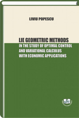 Lie Geometric Methods. In the Study of Optimal Control and Variational Calculus with Economic Applications
