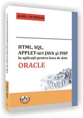 HTML, SQL, APPLET-uri JAVA si PHP in aplicatii pentru baza de date ORACLE