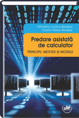 Predare asistata de calculator. Principii, metode si modele