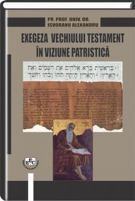 Exegeza Vechiului Testament in viziune patristica