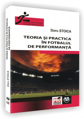 Teoria si practica in fotbalul de performanta