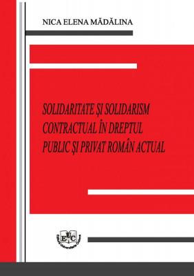 Solidaritate și solidarism contracual în dreptul public și privat român actual