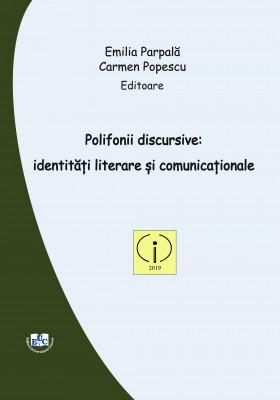 Polifonii discursive: identități literare și comunicaționale