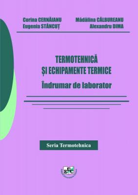 TERMOTEHNICĂ ŞI ECHIPAMENTE TERMICE  Îndrumar de laborator