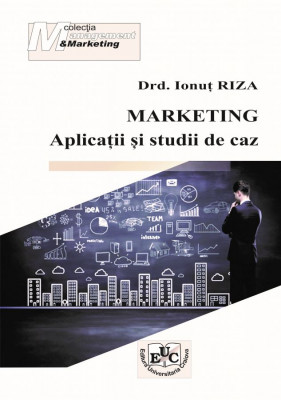 Marketing – Aplicații și studii de caz