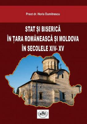 STAT ŞI BISERICĂ ÎN ŢARA ROMÂNEASCĂ ŞI MOLDOVA ÎN SECOLELE XIV- XV
