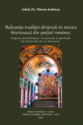 THE RELEVANCE OF THE CONDUCTING TRADITION IN CHURCH MUSIC IN THE ROMANIAN SPACE