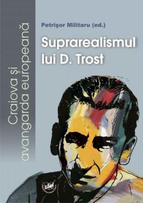 Suprarealismul lui D. Trost