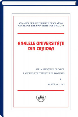Analele Universitatii din Craiova, Seria Stiinte Filologice, Langues et Litteratures Romanes, An XVII, Nr. 1_2013