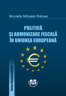 Politica si armonizare fiscala in Uniunea Europeana