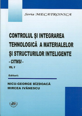Controlul si integrarea tehnologica a materialelor si structurilor inteligente. Vol. V