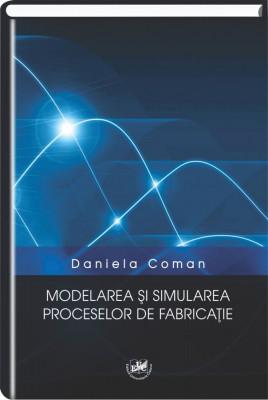 Modelarea si simularea proceselor de fabricatie: note de curs
