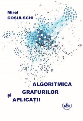 ALGORITMICA GRAFURILOR ȘI APLICAȚII Ediția a III-a