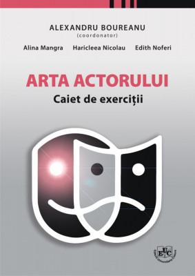 Arta actorului. Caiet de exercitii