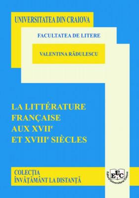 LA LITTÉRATURE FRANÇAISE AUX XVIIe  ET XVIIIe SIÈCLE