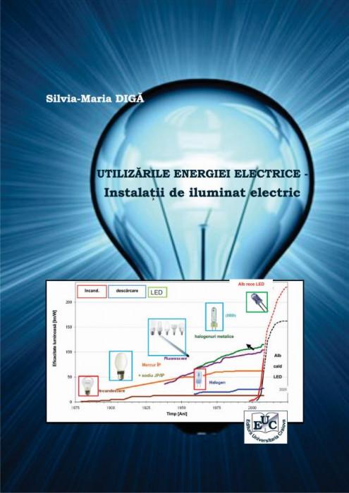 UTILIZĂRILE ENERGIEI ELECTRICE – Instalaţii de iluminat electric