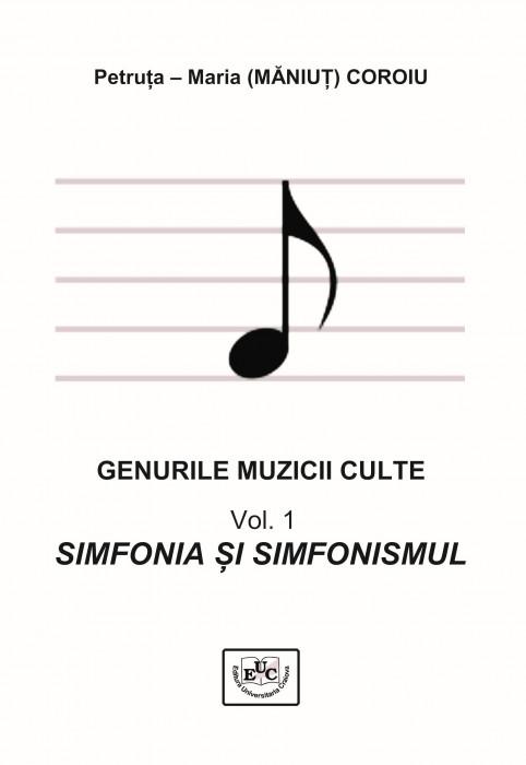 GENURILE MUZICII CULTE Vol. 1 SIMFONIA ȘI SIMFONISMUL