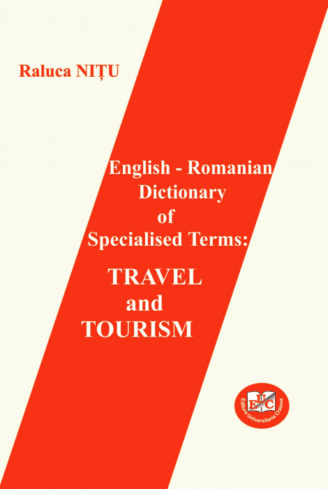 English – Romanian Dictionary of Specialised Terms: Travel and Tourism