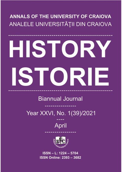 ANALELE UNIVERSITĂŢII DIN CRAIOVA ISTORIE, Bi-Annually Journal , Year XXVI, No. 1(39)/2021
